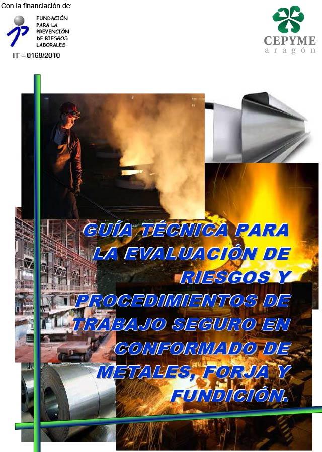 6-guia-tecnica-para-la-evaluacion-de-riesgos-y-procedimientos-de-trabajo-seguro-en-conformado-de-metales-foja-y-fundicion